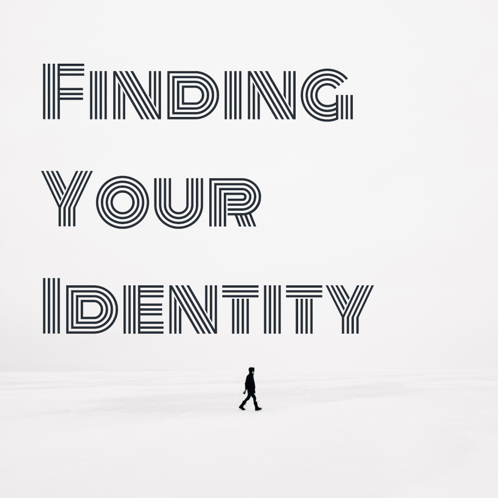 Finding Your Identity